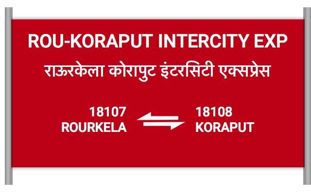 ROU-KORAPUT INTERCITY EXP - 18107 Train Schedule